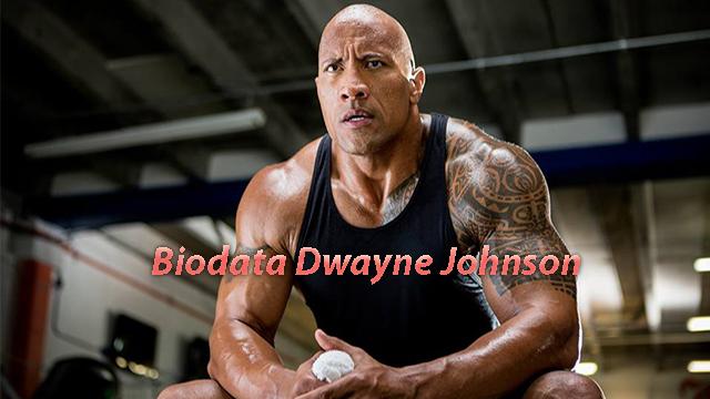 Biodata Dwayne Johnson Mantan Pegulat Menjadi Aktor Terkenal