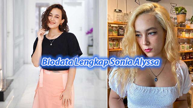 Biodata Lengkap Sonia Alyssa Dan Karirnya